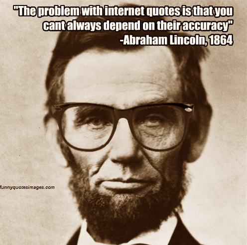 Abraham Lincoln - Internet Quote - brown