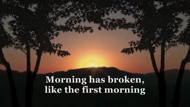 Morning has broken 5