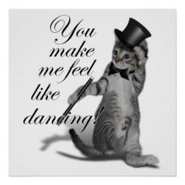 you_make_me_feel_like_dancing_tap_dancing_cat_poster-r51004af4ca5e48cf85af6aa87fffa6f0_w2q_8byvr_512